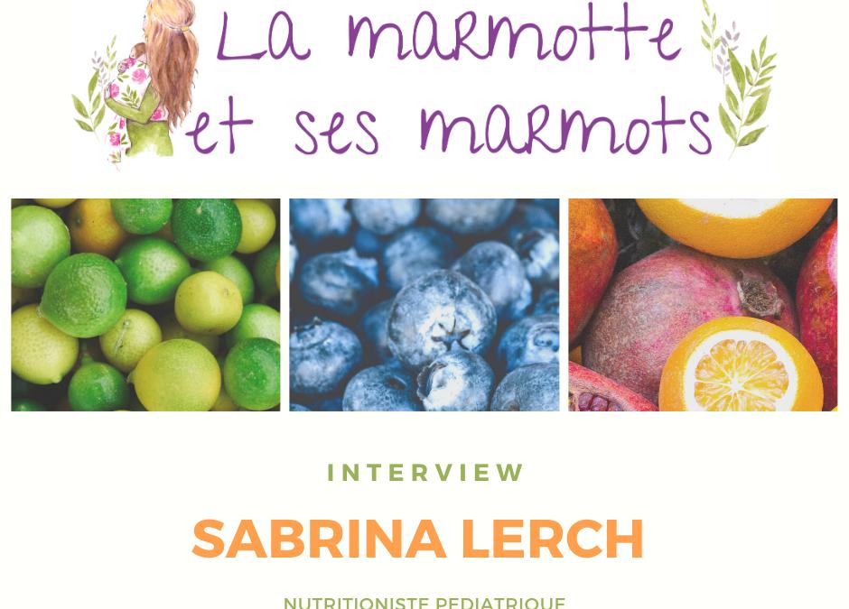 Interview de Sabrina Lerch, nutritionniste pédiatrique et périnatalité