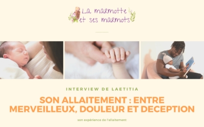 Témoignage d'allaitement de Laëtitia : entre merveilleux, douleur et déception.